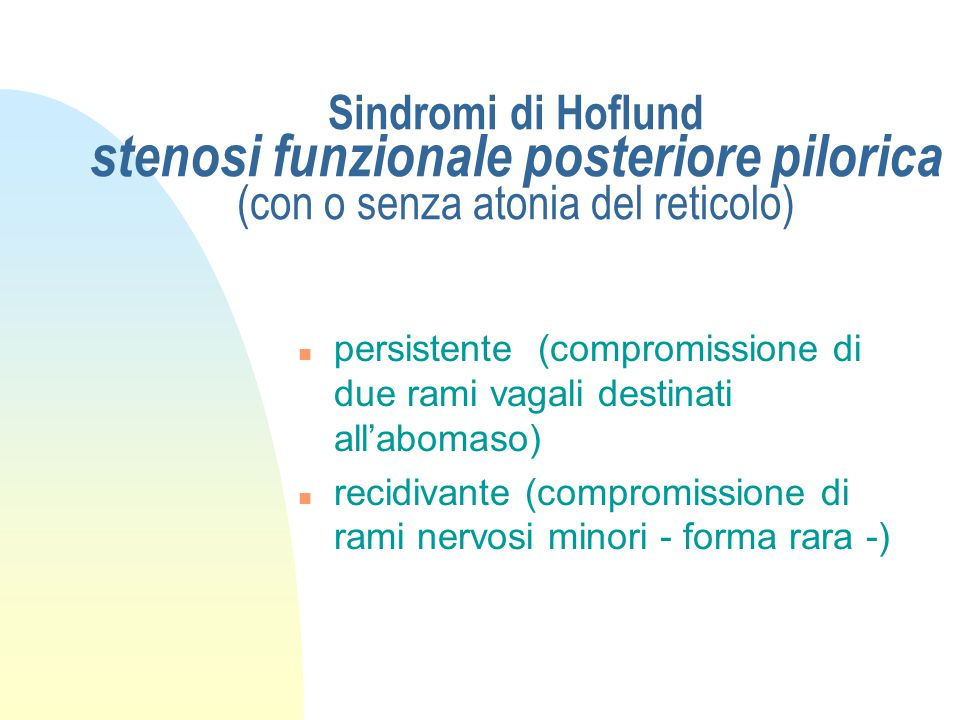 Sindromi di Hoflund stenosi funzionale posteriore pilorica (con o senza atonia del reticolo)