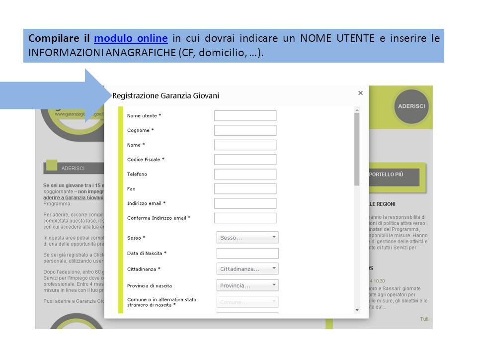 Compilare il modulo online in cui dovrai indicare un NOME UTENTE e inserire le INFORMAZIONI ANAGRAFICHE (CF, domicilio, …).