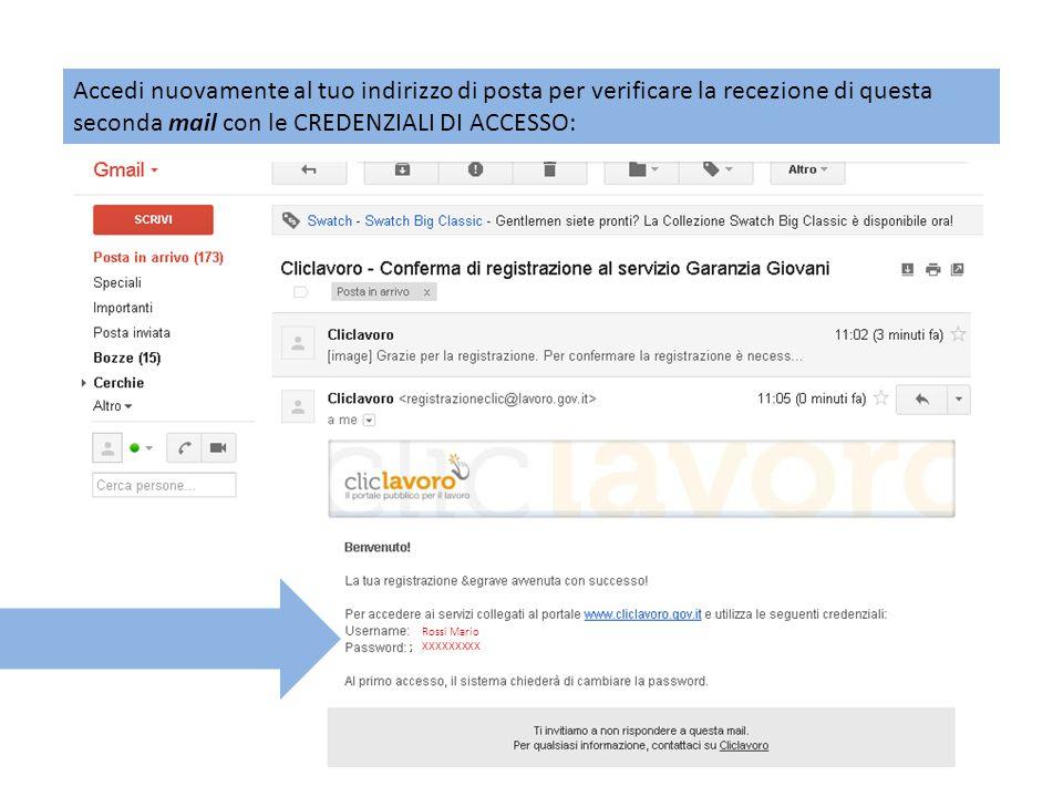 Accedi nuovamente al tuo indirizzo di posta per verificare la recezione di questa seconda mail con le CREDENZIALI DI ACCESSO: