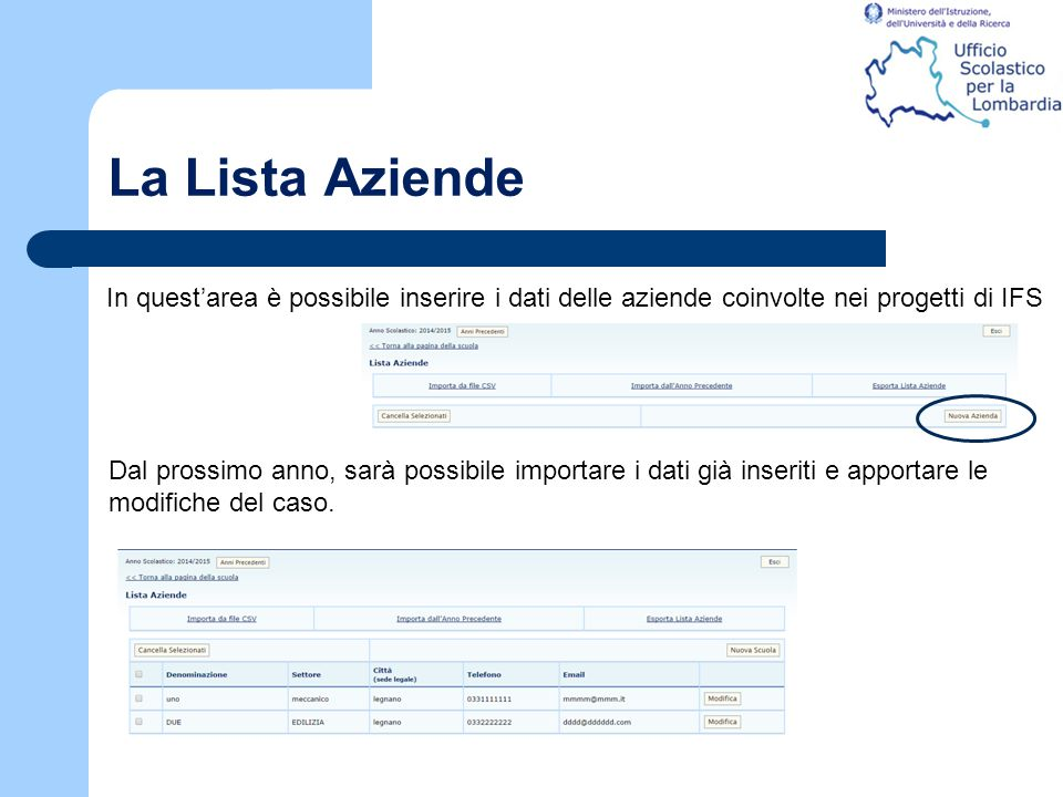 La Lista Aziende In quest'area è possibile inserire i dati delle aziende coinvolte nei progetti di IFS.