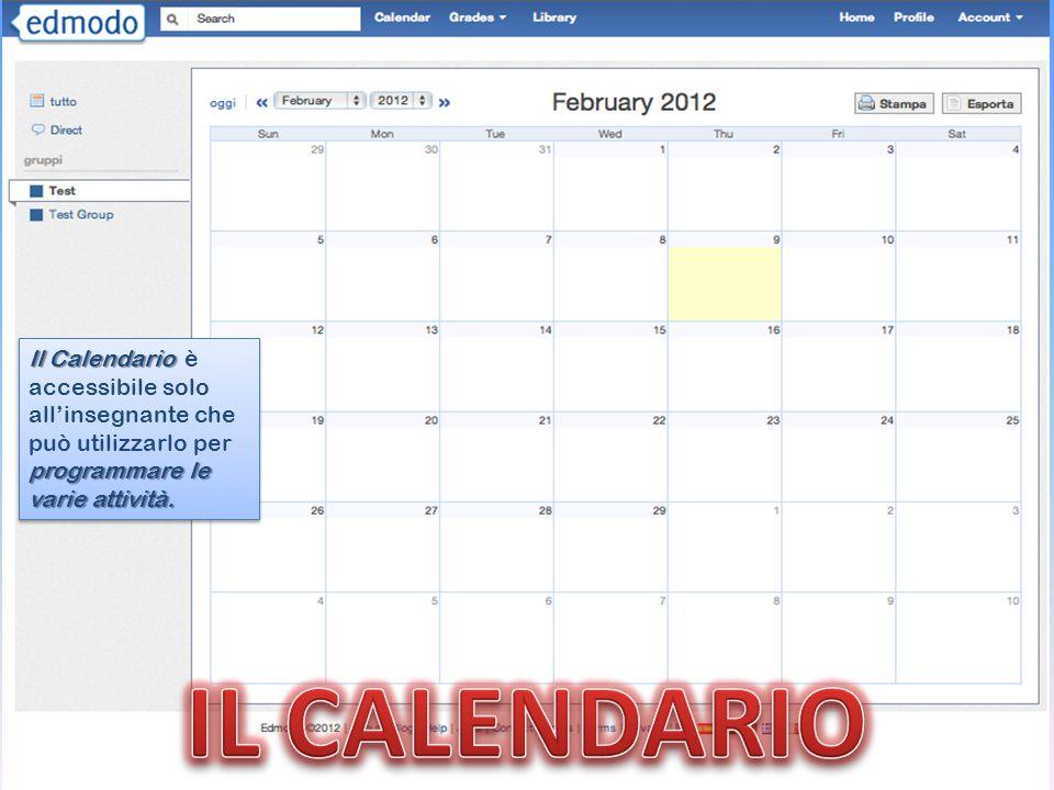 Il Calendario è accessibile solo all'insegnante che può utilizzarlo per programmare le varie attività.