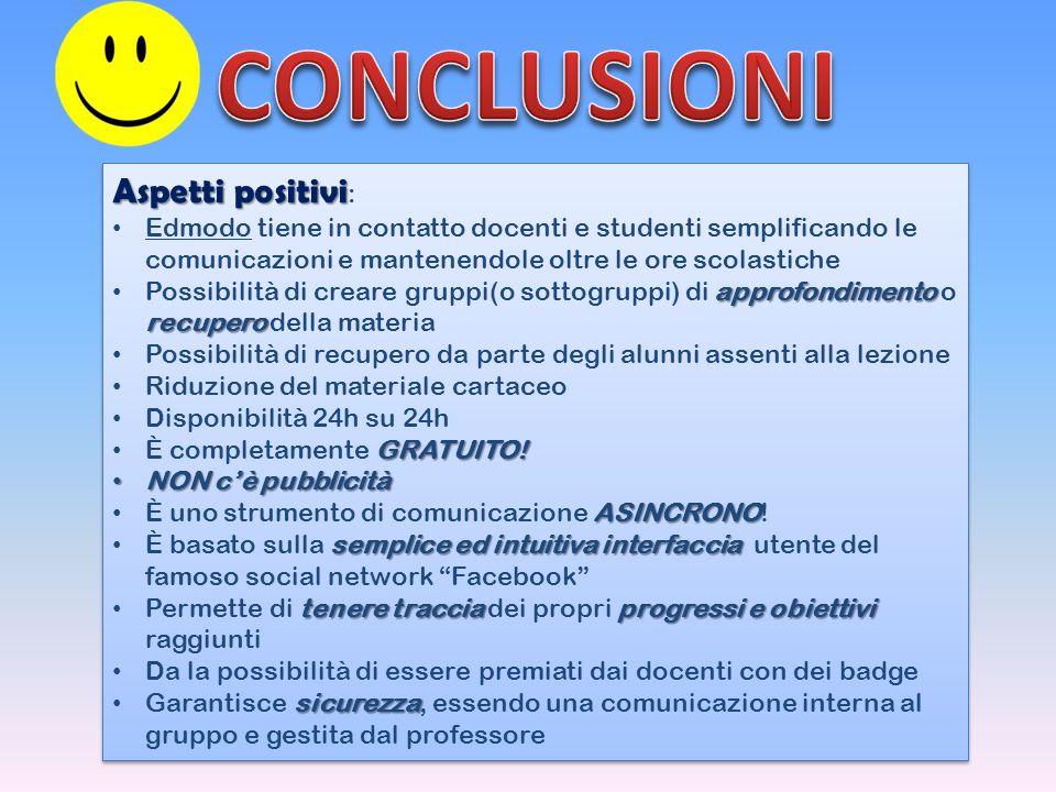 CONCLUSIONI Aspetti positivi: