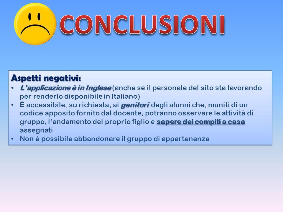 CONCLUSIONI Aspetti negativi: