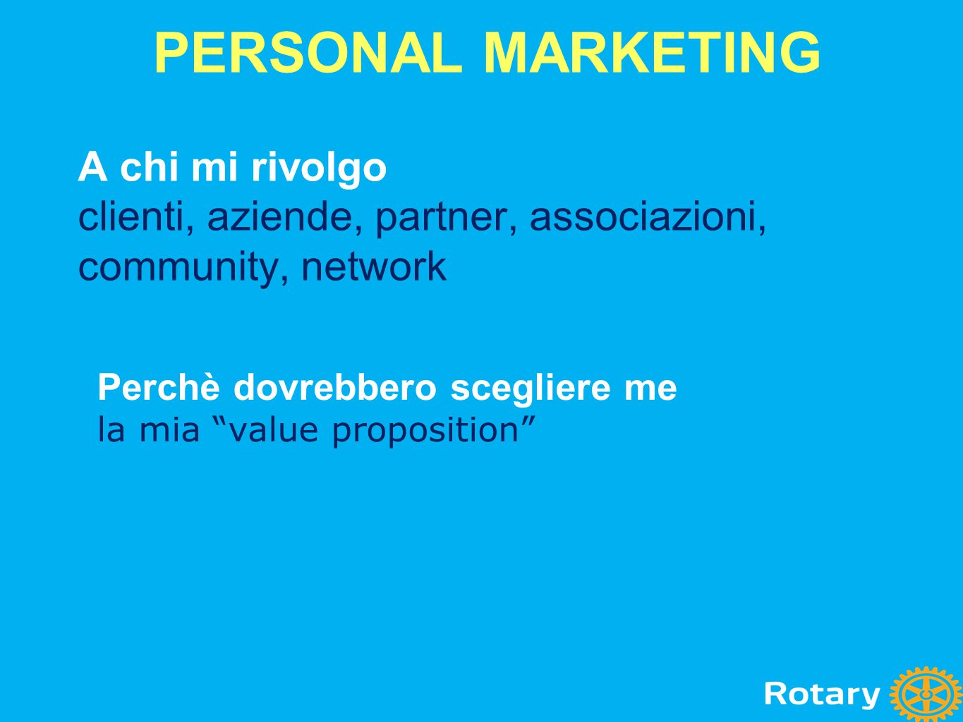PERSONAL MARKETING A chi mi rivolgo