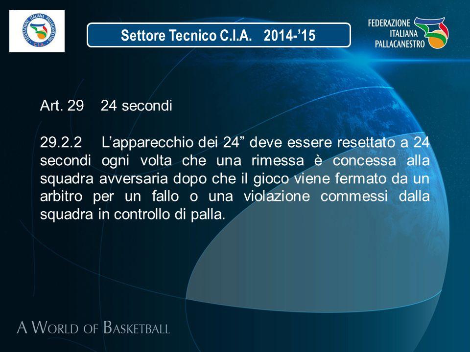 Settore Tecnico C.I.A. 2014-'15 Art. 29 24 secondi