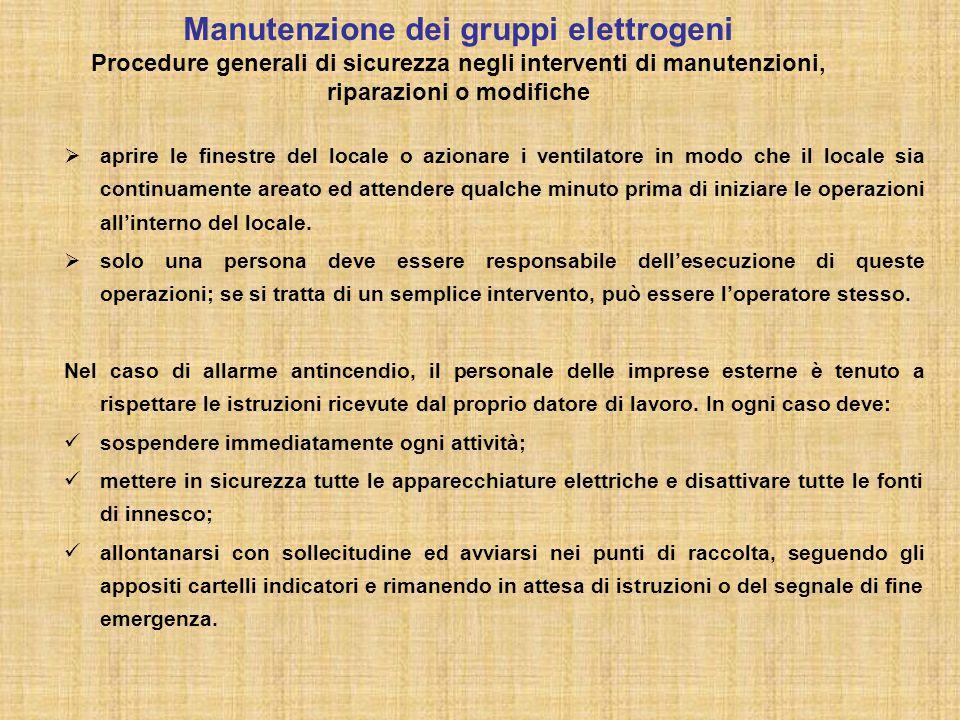 Manutenzione dei gruppi elettrogeni Procedure generali di sicurezza negli interventi di manutenzioni, riparazioni o modifiche