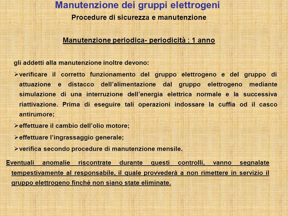 Manutenzione dei gruppi elettrogeni Procedure di sicurezza e manutenzione Manutenzione periodica- periodicità : 1 anno