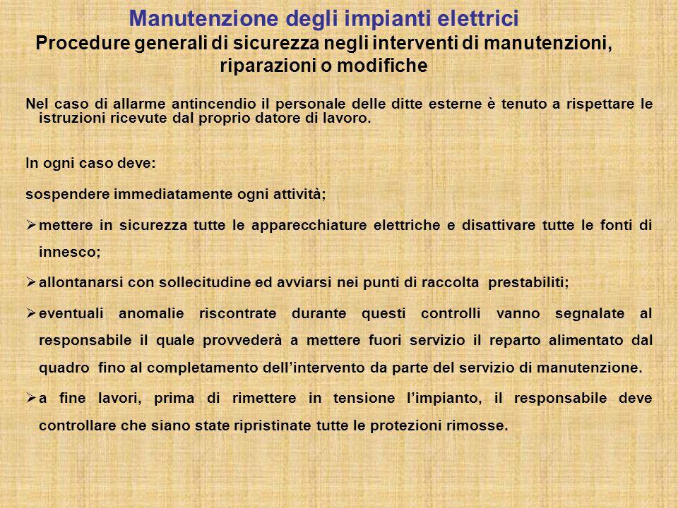 Manutenzione degli impianti elettrici Procedure generali di sicurezza negli interventi di manutenzioni, riparazioni o modifiche