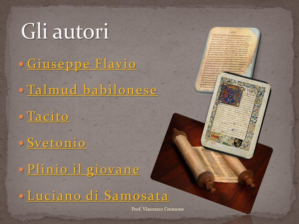 Gli autori Giuseppe Flavio Talmud babilonese Tacito Svetonio