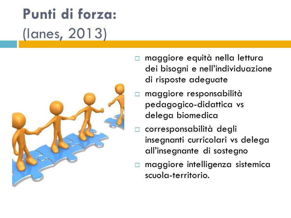 Punti di forza: (Ianes, 2013)