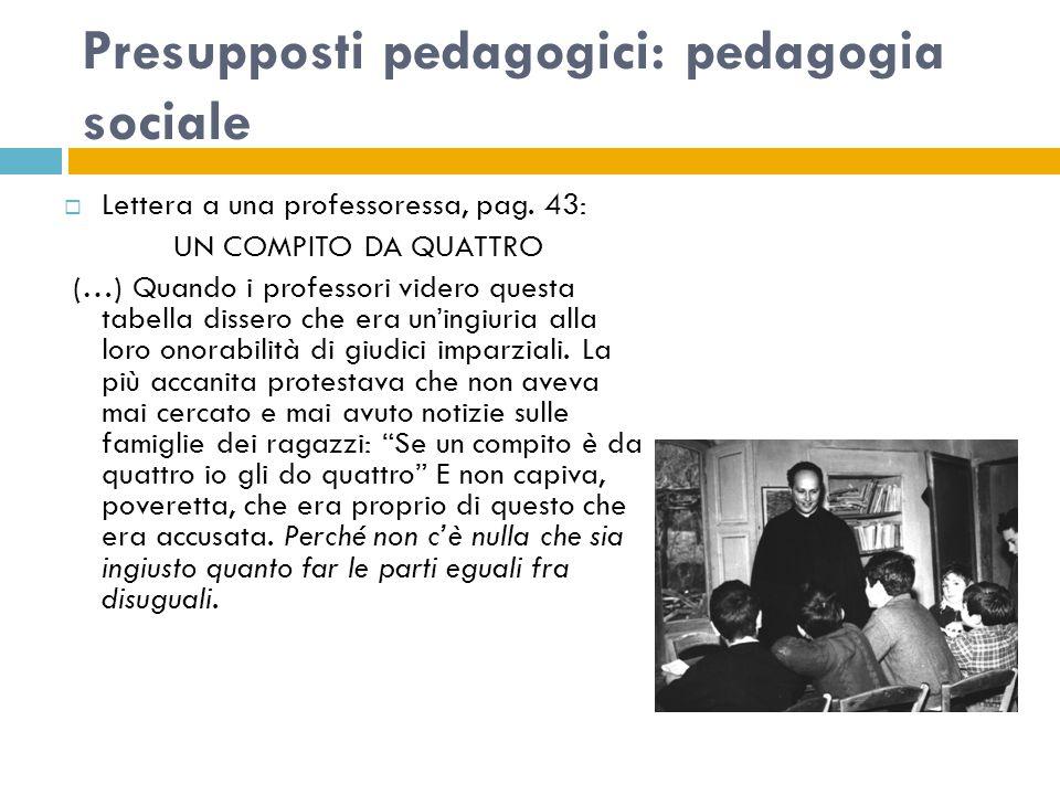 Presupposti pedagogici: pedagogia sociale