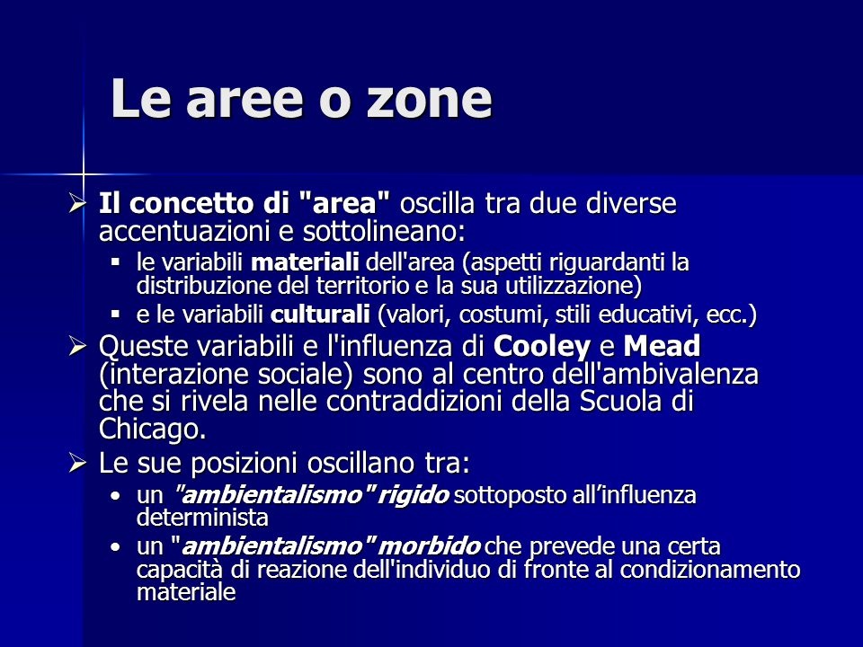 Le aree o zone Il concetto di area oscilla tra due diverse accentuazioni e sottolineano: