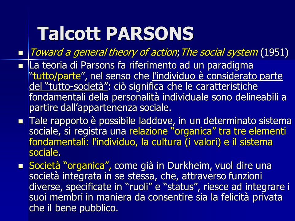 Talcott PARSONS Toward a general theory of action;The social system (1951)