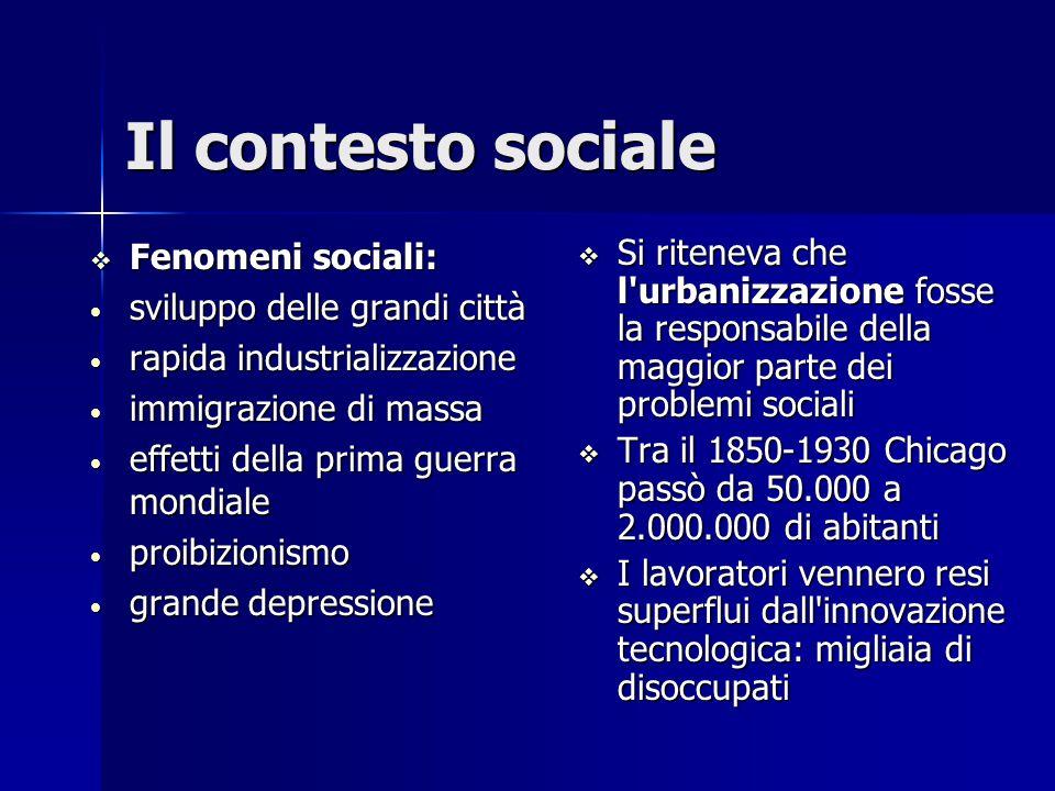 Il contesto sociale Fenomeni sociali: sviluppo delle grandi città
