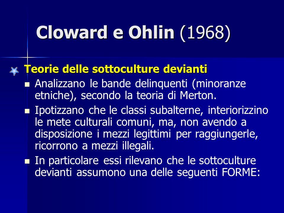 Cloward e Ohlin (1968) Teorie delle sottoculture devianti