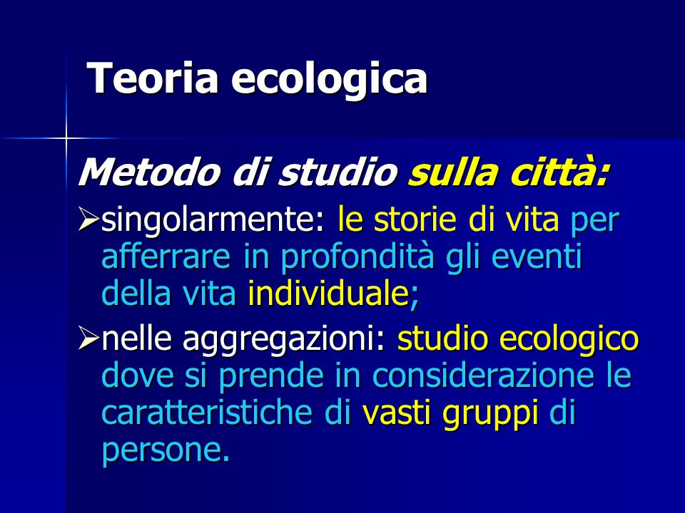 Teoria ecologica Metodo di studio sulla città: