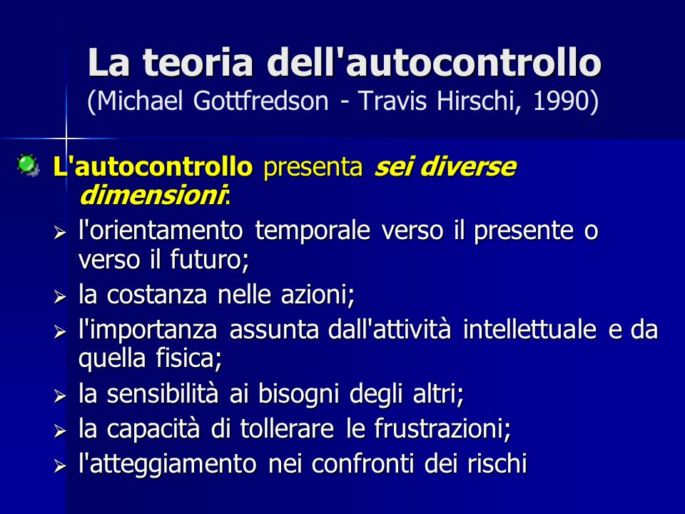 La teoria dell autocontrollo (Michael Gottfredson - Travis Hirschi, 1990)
