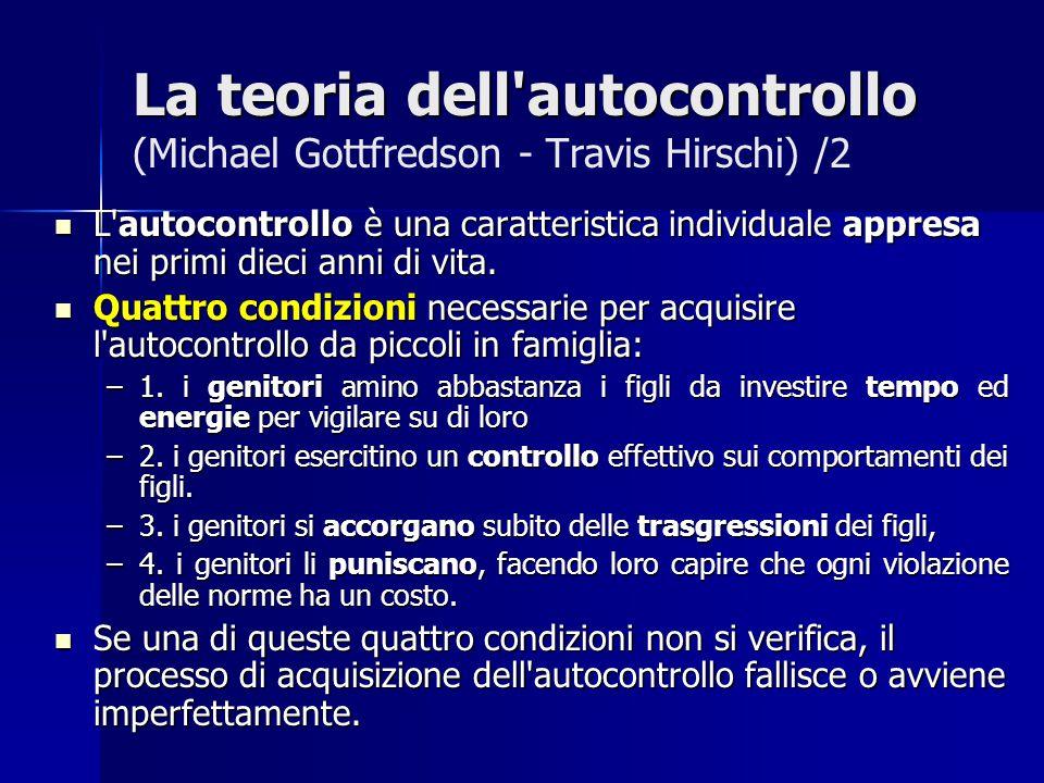 La teoria dell autocontrollo (Michael Gottfredson - Travis Hirschi) /2
