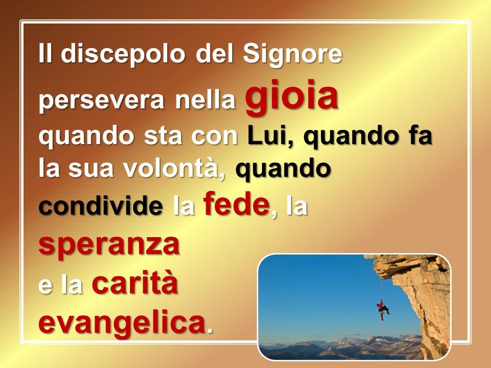 evangelica. Il discepolo del Signore persevera nella gioia