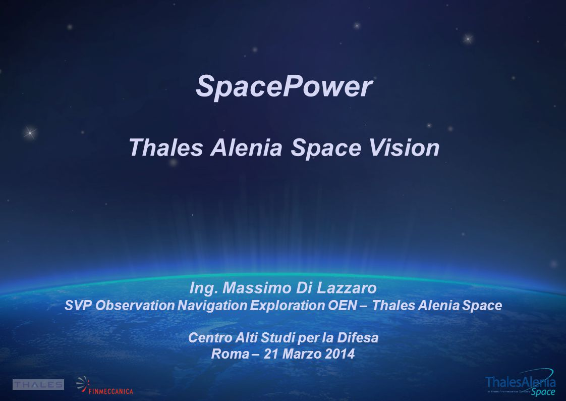 SpacePower Thales Alenia Space Vision Ing. Massimo Di Lazzaro