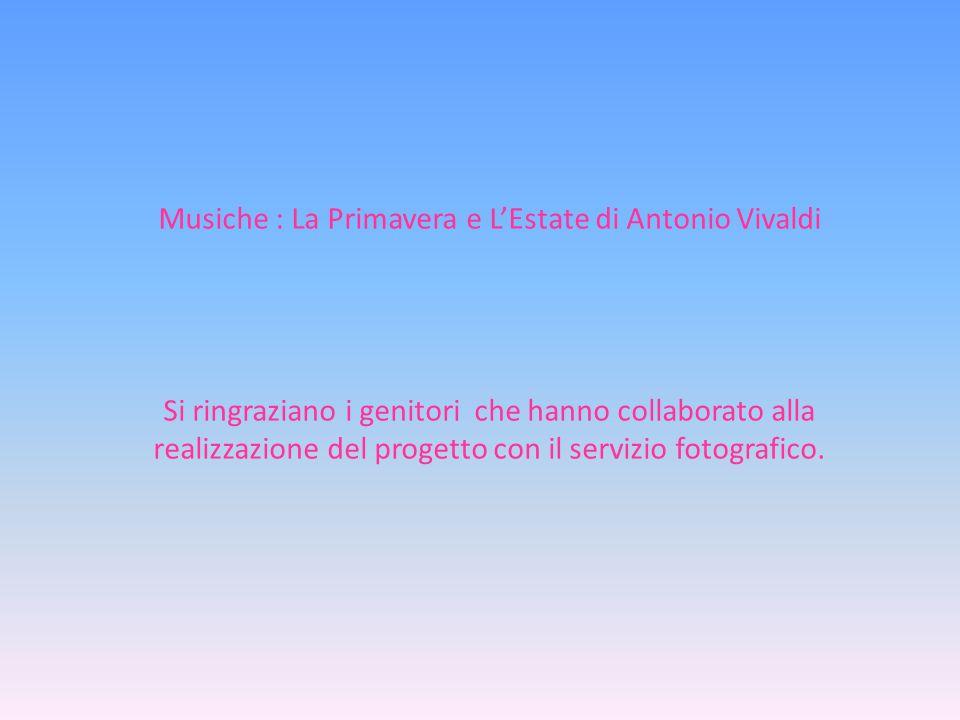 Musiche : La Primavera e L'Estate di Antonio Vivaldi