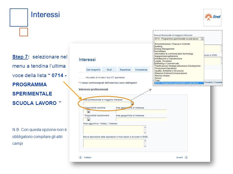 Interessi Step 7: selezionare nel menu a tendina l'ultima voce della lista 0714 - PROGRAMMA SPERIMENTALE SCUOLA LAVORO