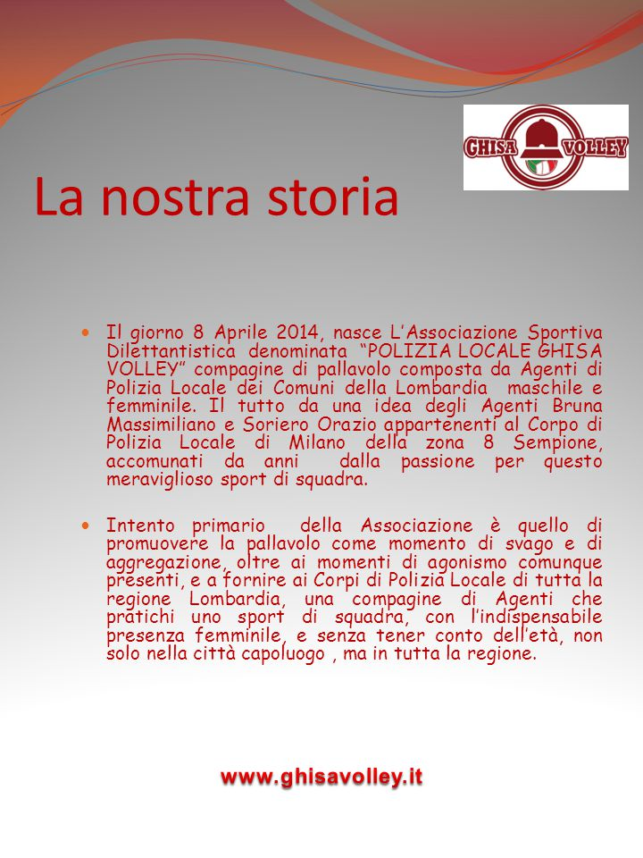 La nostra storia www.ghisavolley.it