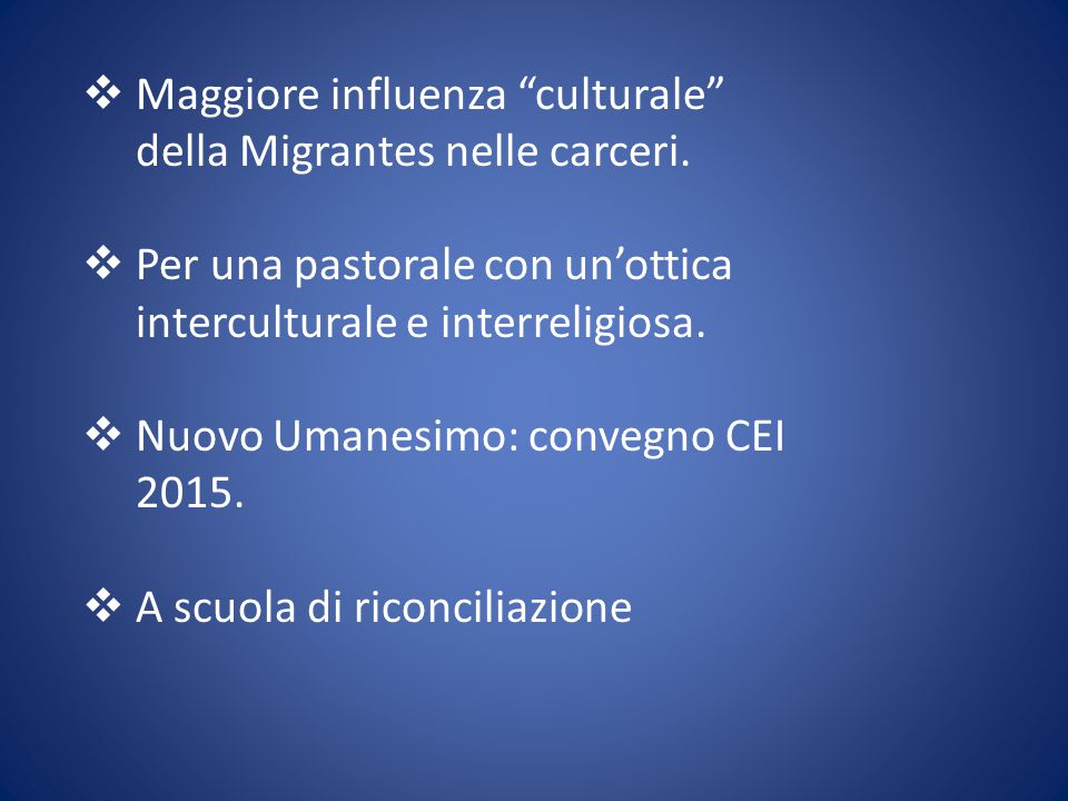 Maggiore influenza culturale della Migrantes nelle carceri.