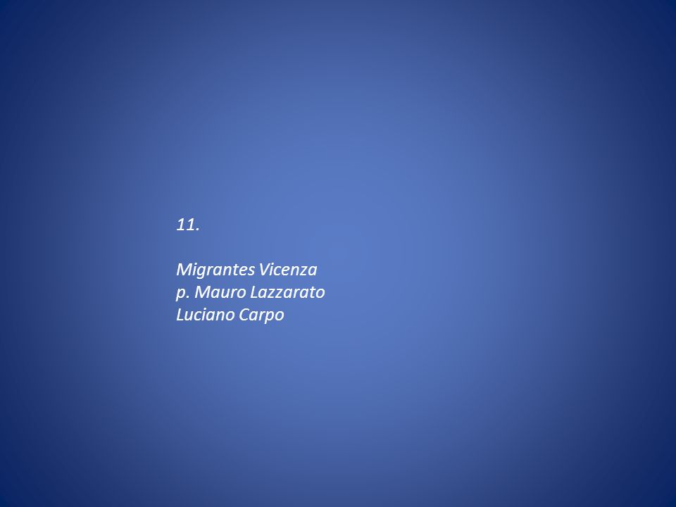 11. Migrantes Vicenza p. Mauro Lazzarato Luciano Carpo