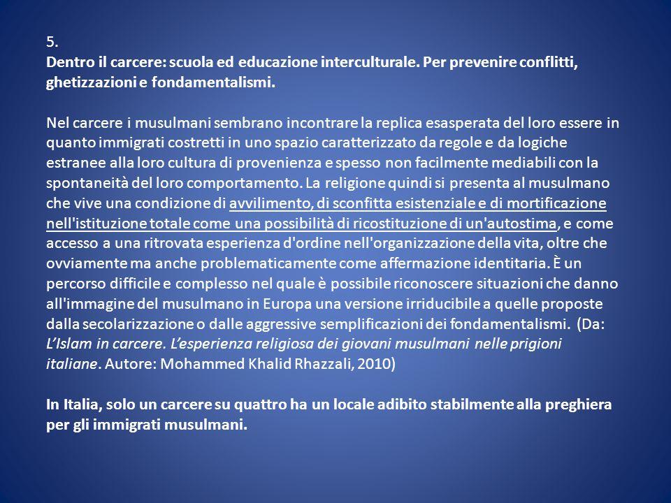 5. Dentro il carcere: scuola ed educazione interculturale. Per prevenire conflitti, ghetizzazioni e fondamentalismi.