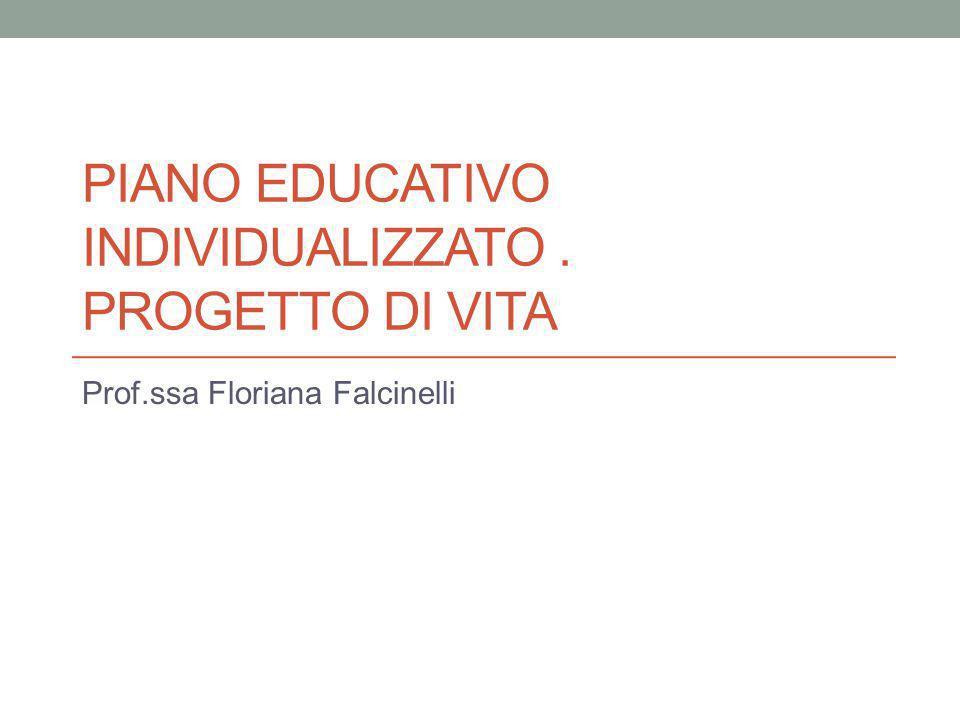 Piano educativo individualizzato . Progetto di vita