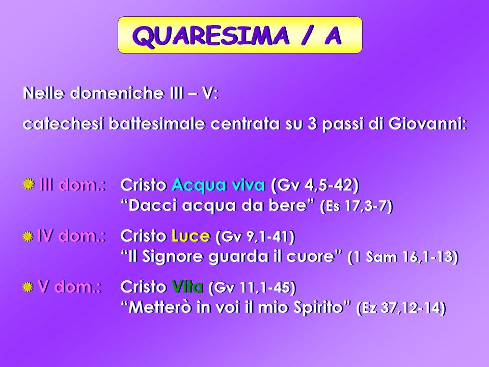 QUARESIMA / A Nelle domeniche III – V: