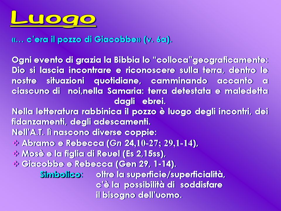 Luogo «… c'era il pozzo di Giacobbe» (v. 6a).