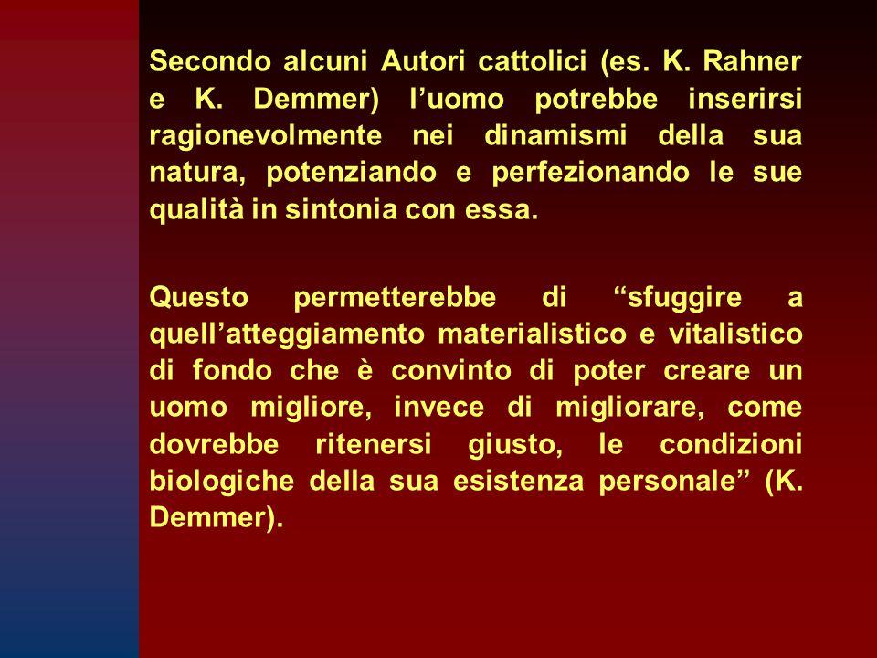 Secondo alcuni Autori cattolici (es. K. Rahner e K