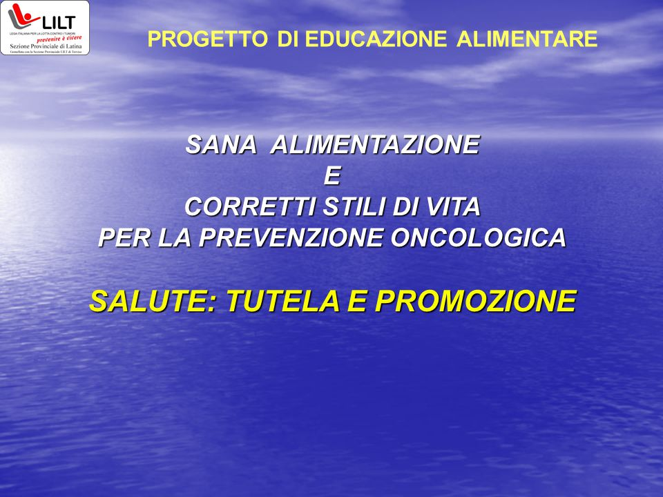 PROGETTO DI EDUCAZIONE ALIMENTARE PER LA PREVENZIONE ONCOLOGICA