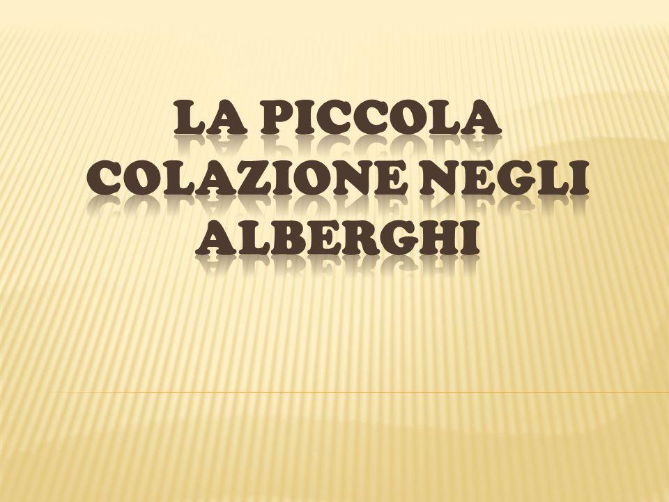 LA PICCOLA COLAZIONE NEGLI ALBERGHI
