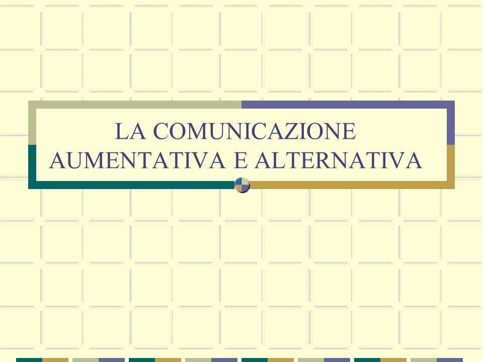 LA COMUNICAZIONE AUMENTATIVA E ALTERNATIVA