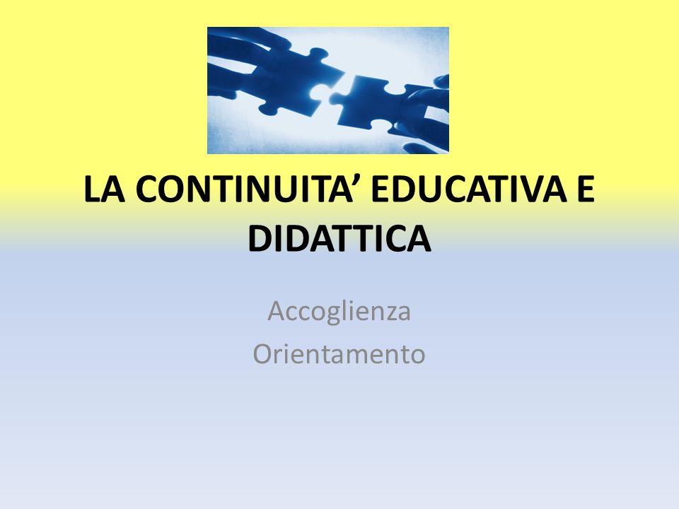 LA CONTINUITA' EDUCATIVA E DIDATTICA