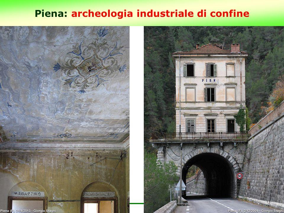 Piena: archeologia industriale di confine