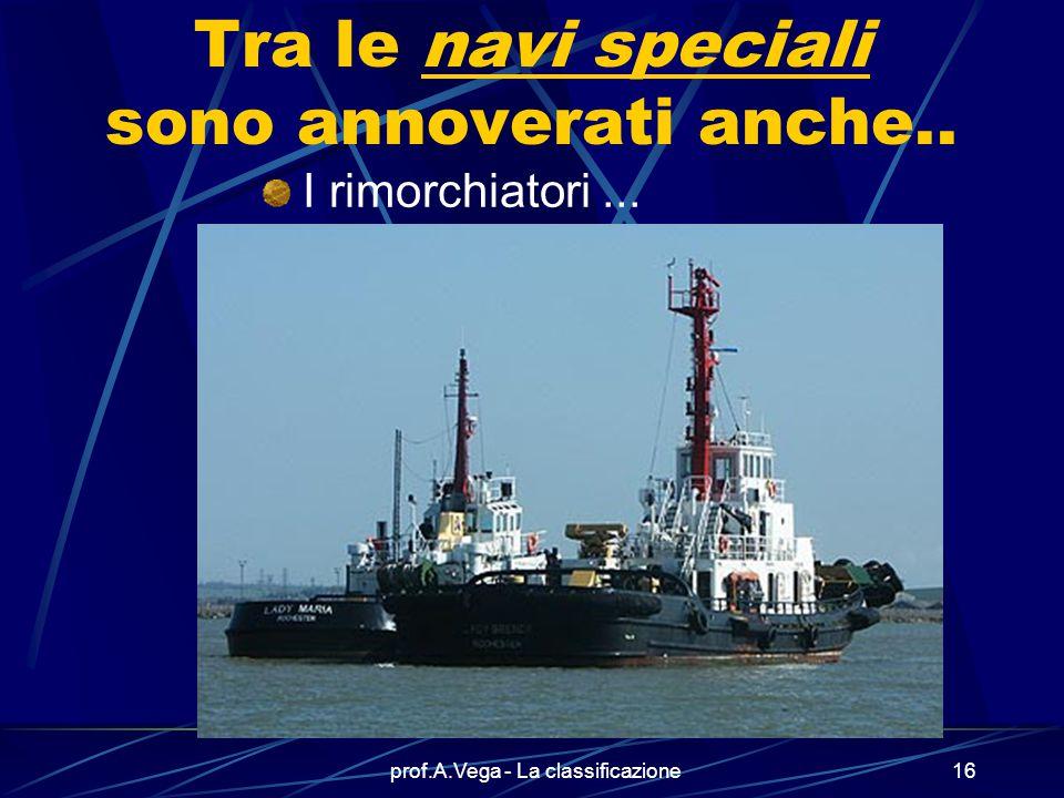 Tra le navi speciali sono annoverati anche..