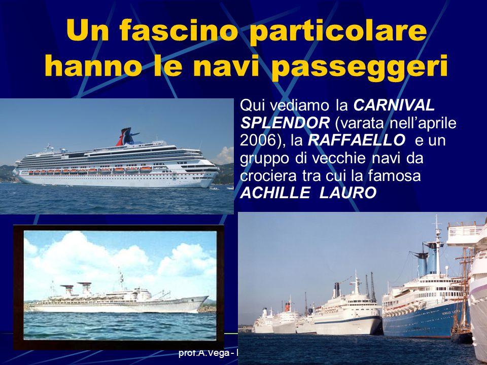 Un fascino particolare hanno le navi passeggeri