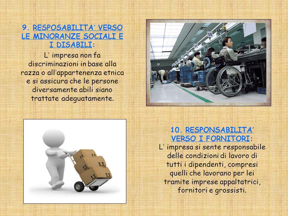 9. RESPOSABILITA' VERSO LE MINORANZE SOCIALI E I DISABILI: