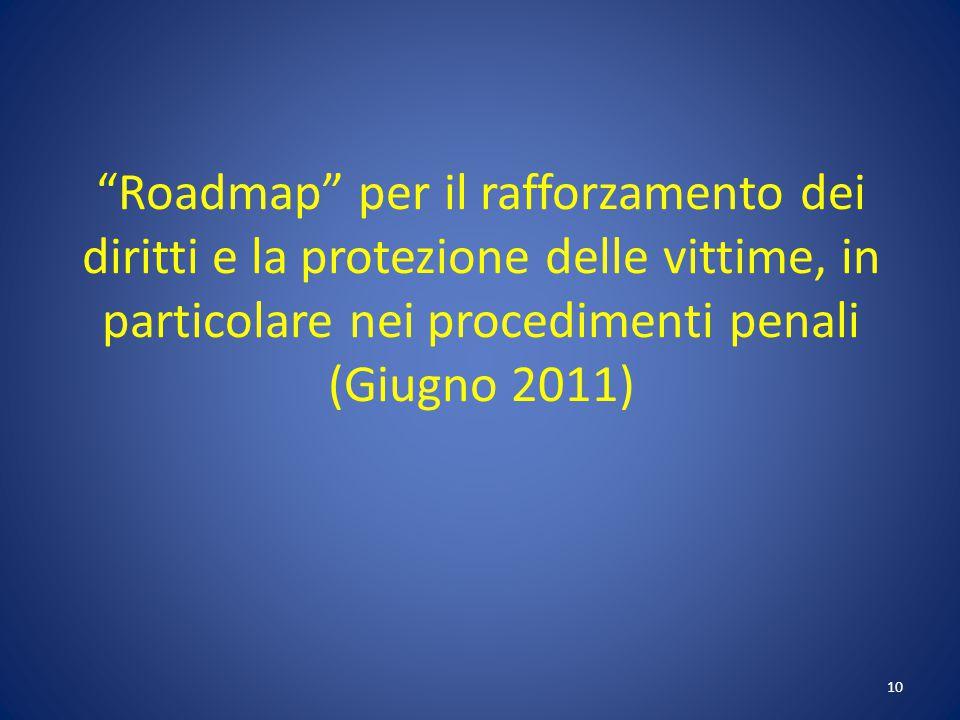 Roadmap per il rafforzamento dei diritti e la protezione delle vittime, in particolare nei procedimenti penali (Giugno 2011)