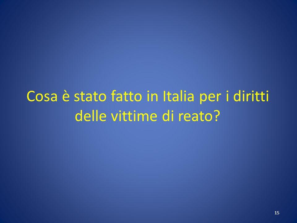 Cosa è stato fatto in Italia per i diritti delle vittime di reato