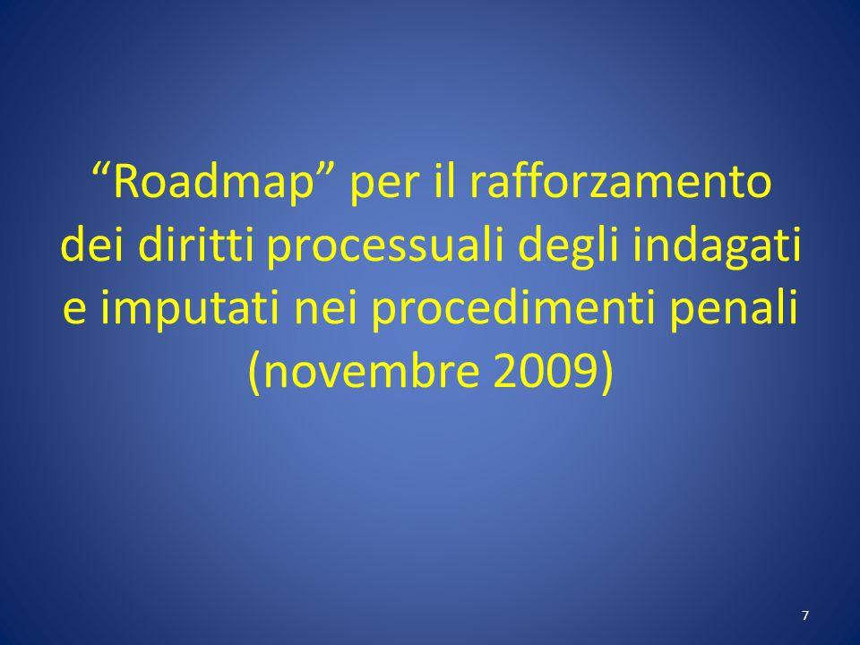 Roadmap per il rafforzamento dei diritti processuali degli indagati e imputati nei procedimenti penali (novembre 2009)