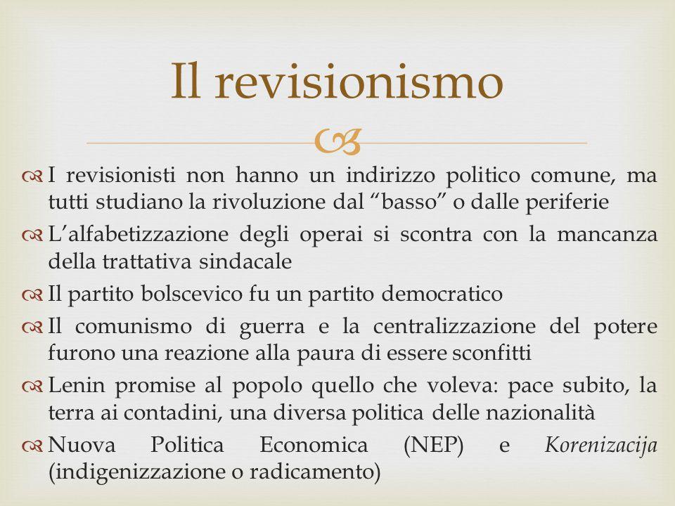 I revisionisti non hanno un indirizzo politico comune, ma tutti studiano la rivoluzione dal basso o dalle periferie