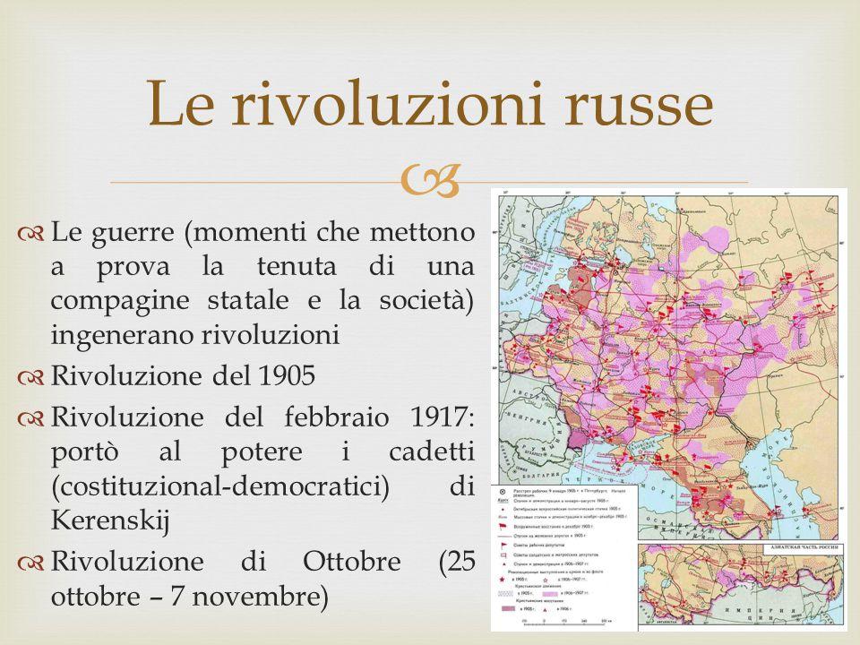 Le rivoluzioni russe Le guerre (momenti che mettono a prova la tenuta di una compagine statale e la società) ingenerano rivoluzioni.