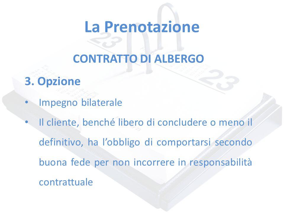 La Prenotazione CONTRATTO DI ALBERGO 3. Opzione Impegno bilaterale