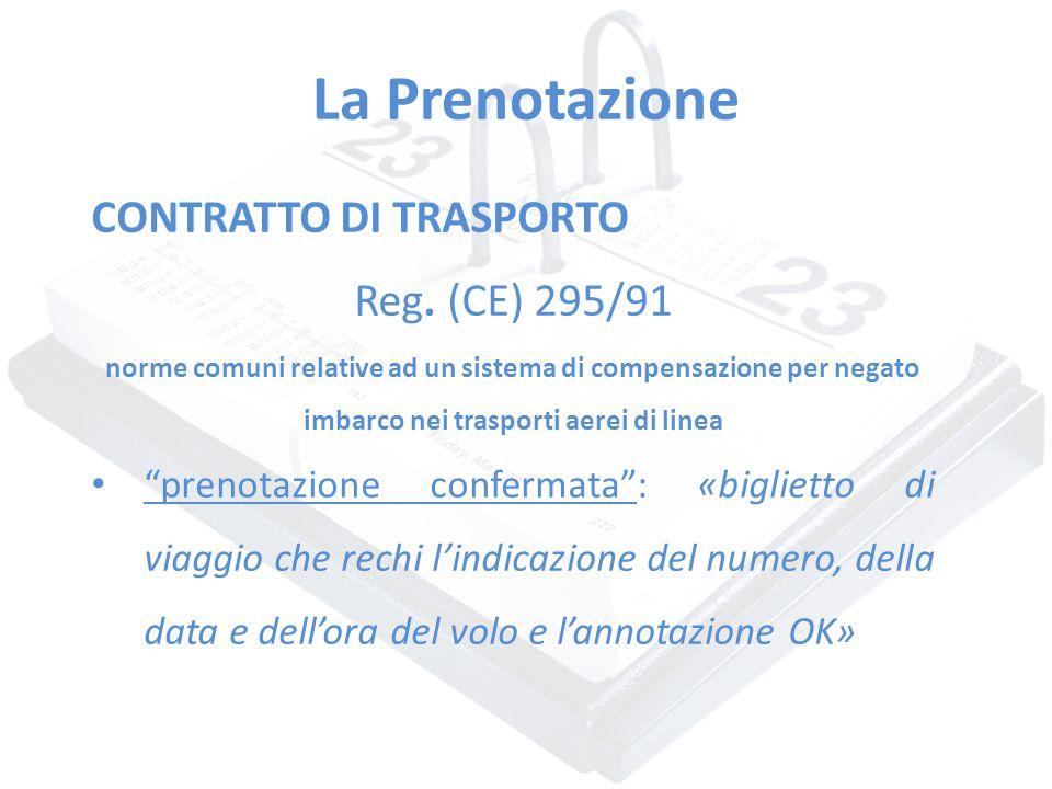 La Prenotazione CONTRATTO DI TRASPORTO Reg. (CE) 295/91