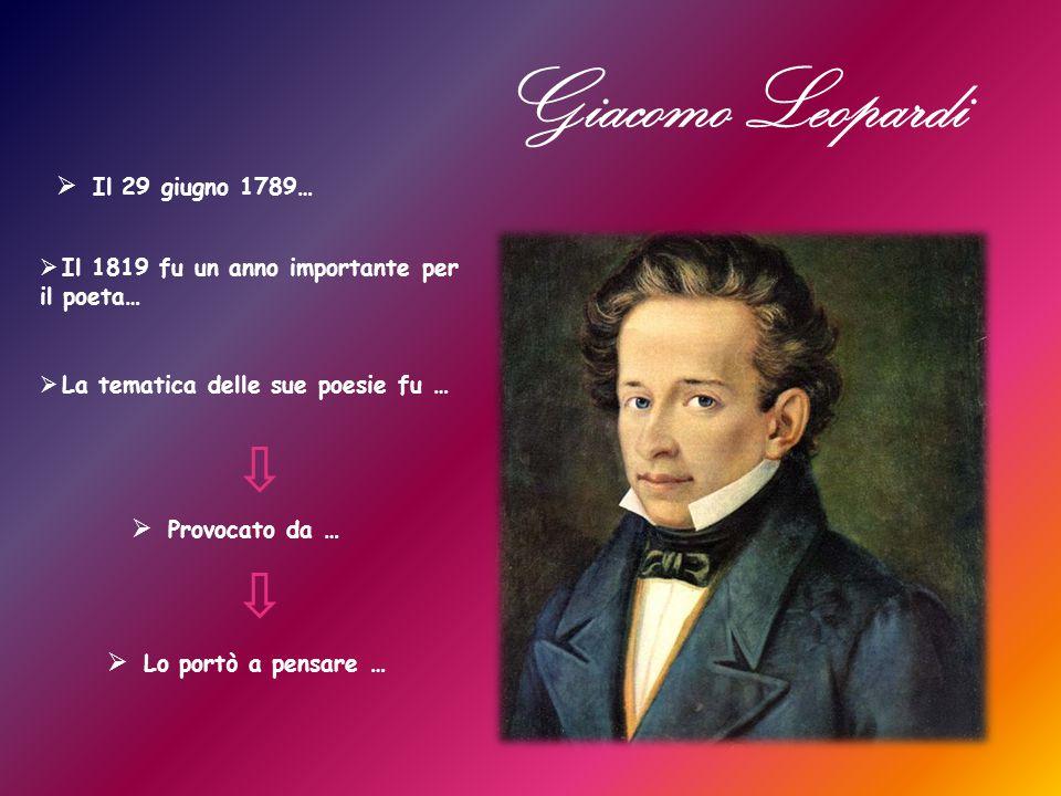 Giacomo Leopardi Il 29 giugno 1789… Provocato da …